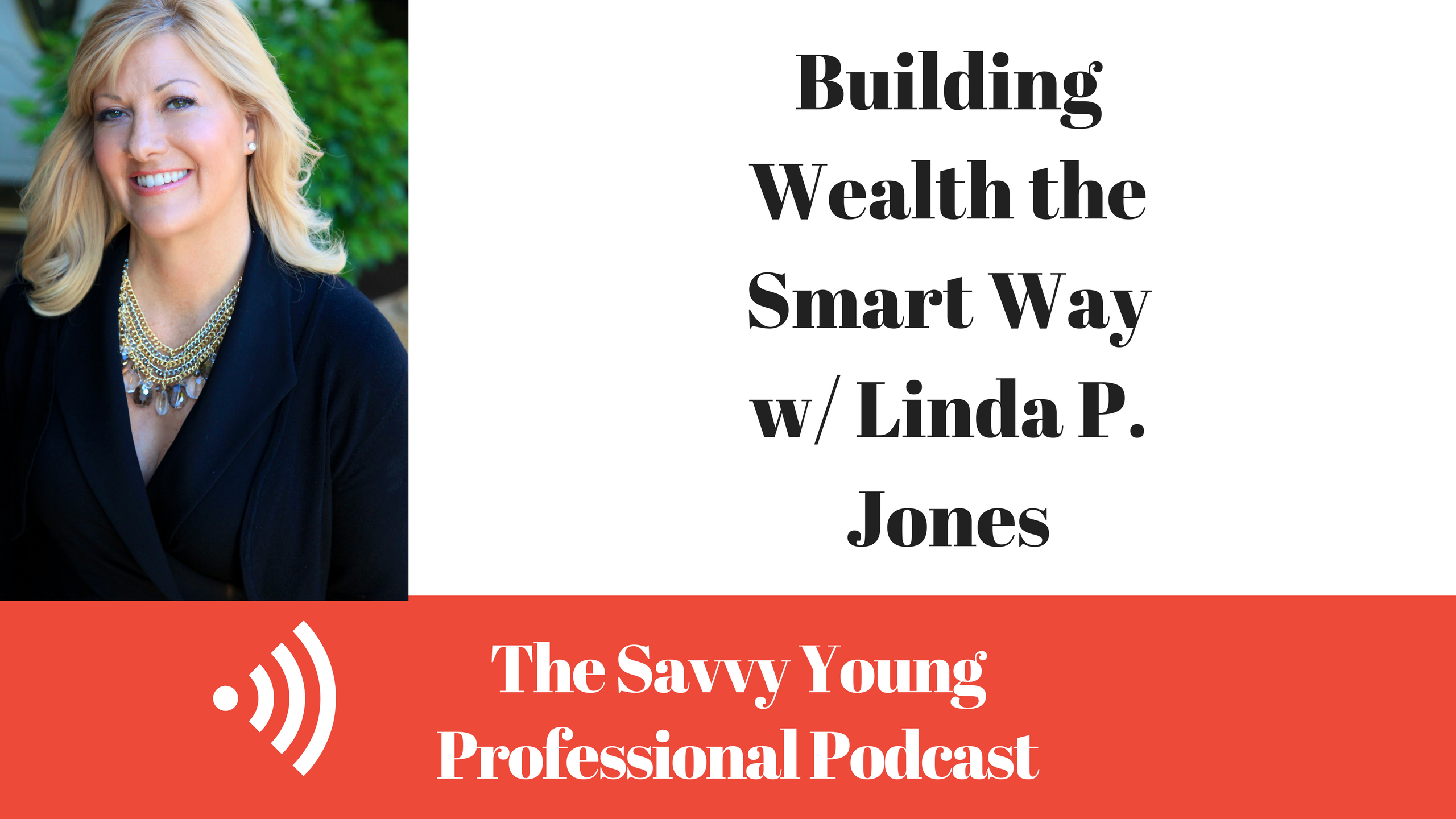 podcast-11-building-wealth-smart-way-w-linda-p-jones