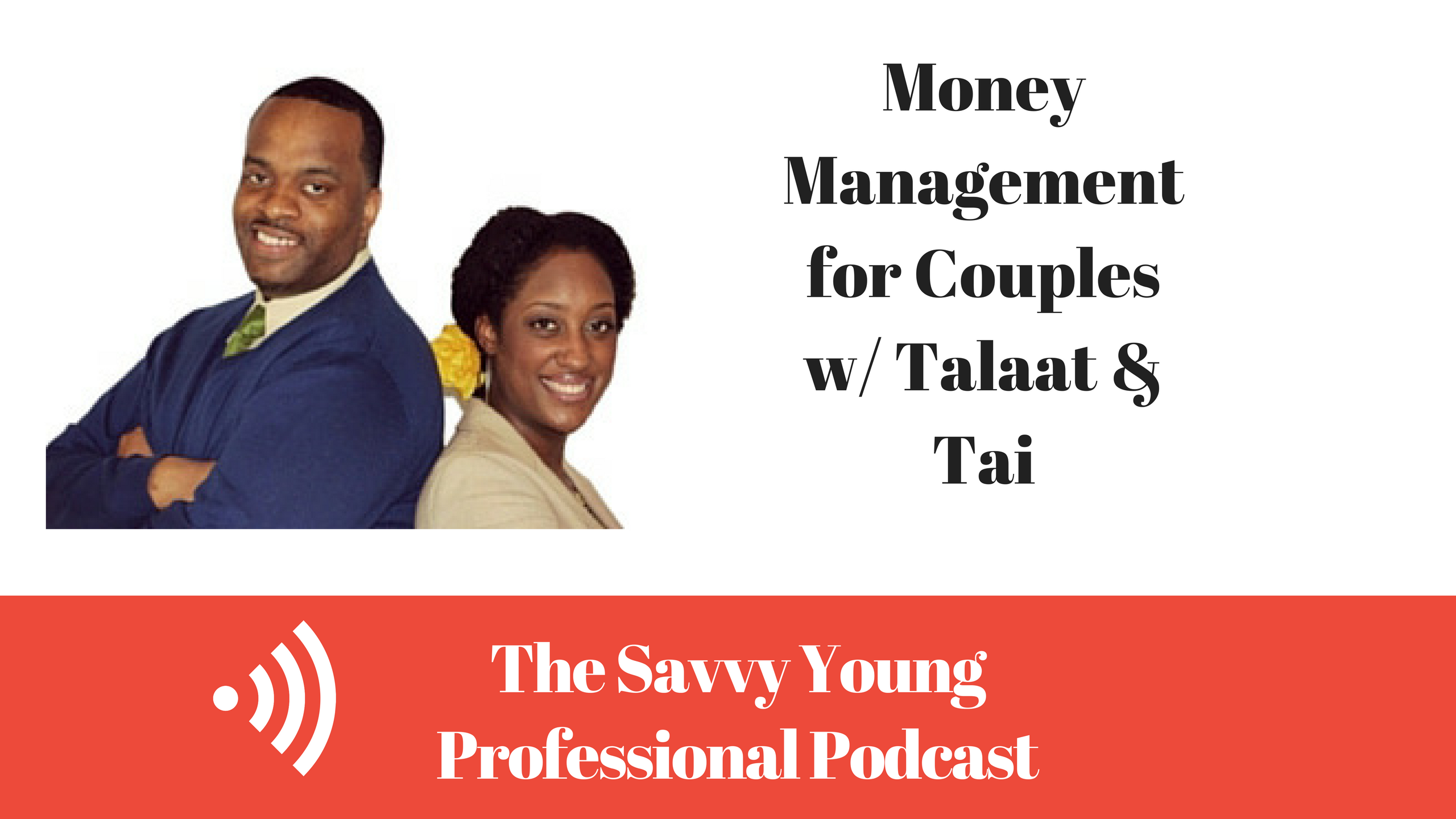 podcast-9-money-management-couples-w-talaat-tai