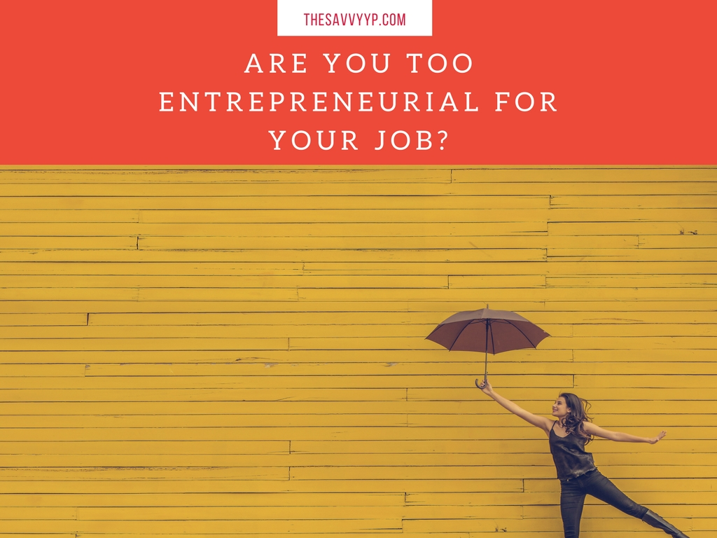 are-you-too-entrepreneurial-for-your-job